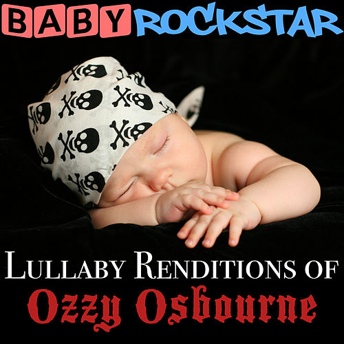 Play & Download Lullaby Renditions of Ozzy Osbourne by Baby Rockstar | Napster