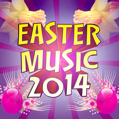 Play & Download Easter Music 2014 by Merry Music Makers | Napster