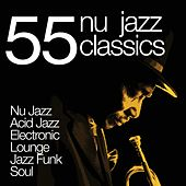 Play & Download 55 Nu Jazz Classics (Nu Jazz, Acid Jazz, Electronic, Lounge, Jazz Funk & Soul) by Various Artists | Napster