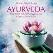AYURVEDA: Musik für Körper, Geist und Seele by Gomer Edwin Evans