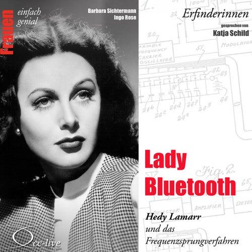 Erfinderinnen - Lady Bluetooth (Hedy Lamarr und das Frequenzsprungverfahren) von Katja Schild