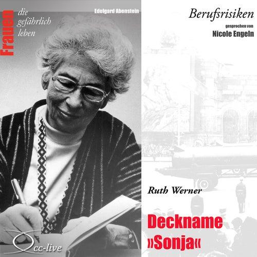 Berufsrisiken - Deckname Sonja (Ruth Werner) von Nicole Engeln