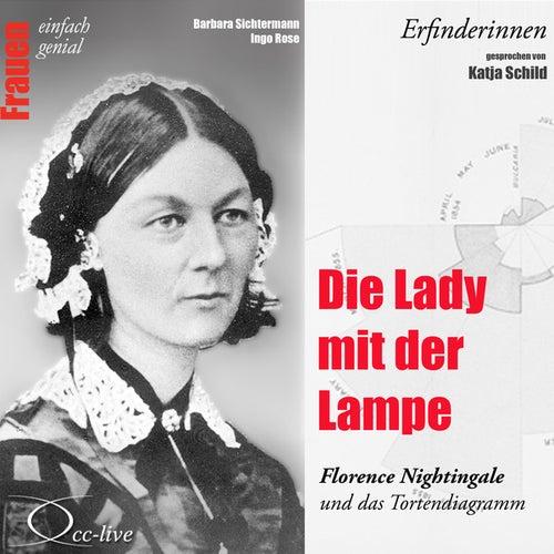 Erfinderinnen - Die Lady mit der Lampe (Florence Nightingale und das Tortendiagramm) von Katja Schild