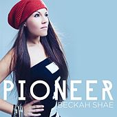 Play & Download Pioneer by Beckah Shae | Napster