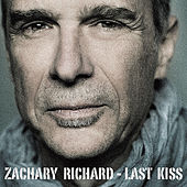 Last Kiss by Zachary Richard
