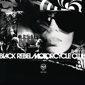 Play & Download Baby 81 by Black Rebel Motorcycle Club | Napster