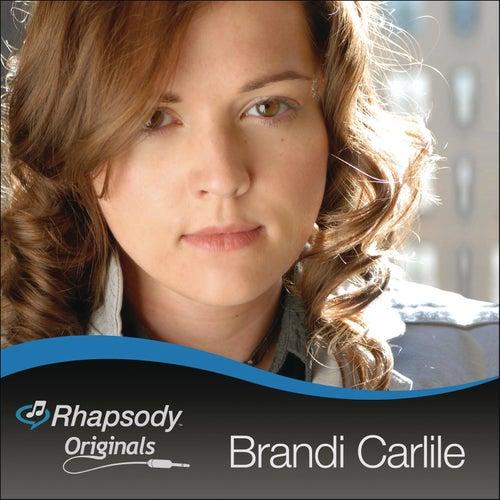 Play & Download Rhapsody Originals by Brandi Carlile | Napster