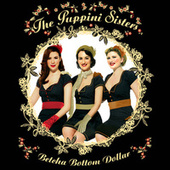 Play & Download Betcha Bottom Dollar by The Puppini Sisters | Napster