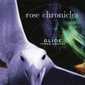 Play & Download Glide (Free Above) by The Rose Chronicles | Napster