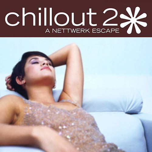 Play & Download Chillout 2: A Nettwerk Escape by Various Artists | Napster