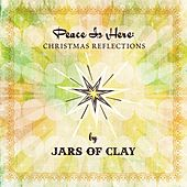 Play & Download Peace Is Here: Christmas Reflections By Jars of Clay by Various Artists | Napster