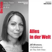 Die Erste - Alles in der Welt (Jill Abramson,Chefredakteurin der New York Times) by Julia Fischer