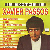 Play & Download 16 exitos de Xavier Passos by Xavier Passos | Napster