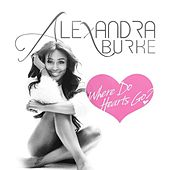 Play & Download Where Do Hearts Go by Alexandra Burke | Napster