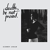 Play & Download Death, Be Not Proud by Audrey Assad | Napster