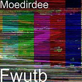 Play & Download Fwutb by Moe Dirdee | Napster