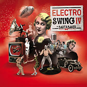 Play & Download Electro Swing IV by Bart & Baker by Various Artists | Napster