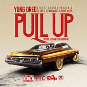 Play & Download Pull Up (feat. Cap 1, Richie Wess & Sy Ari da Kid) by Yung Dred | Napster