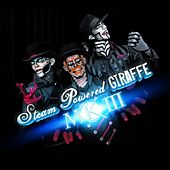 Play & Download Mk III by Steam Powered Giraffe | Napster