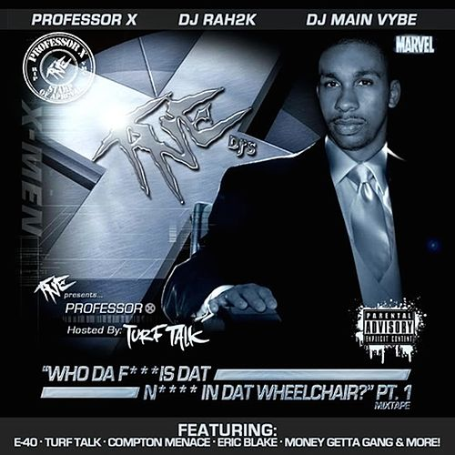 Play & Download Who Da F*** Is Dat N**** In Dat Wheelchair? Pt.1 by Professor X | Napster