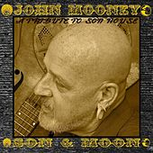 Play & Download Son and Moon by John Mooney | Napster