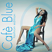 Cafè Blue (Fashion Edition) by Various Artists