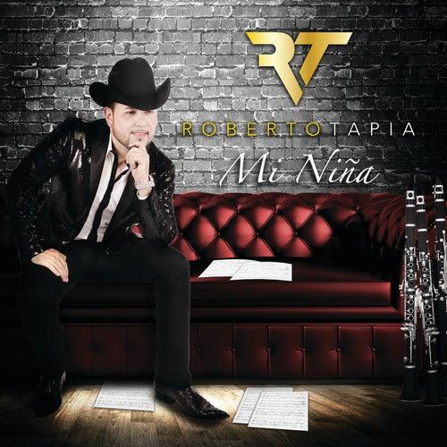 Play & Download Mi Niña by Roberto Tapia | Napster