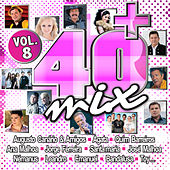 Play & Download 40 + Mix Vol. 8 by Various Artists | Napster