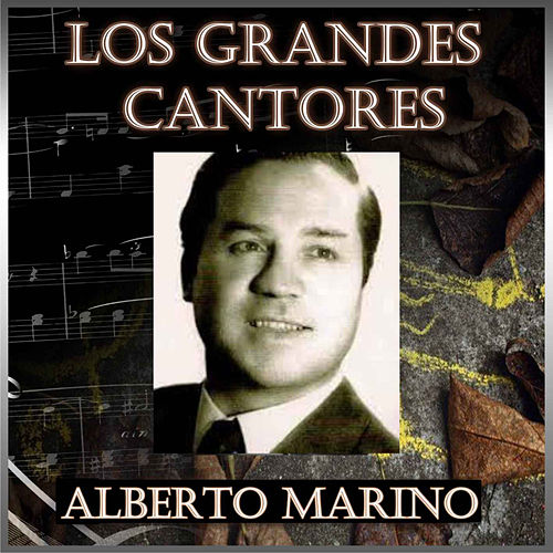 Play & Download Los Grandes Cantores by Alberto Marino | Napster