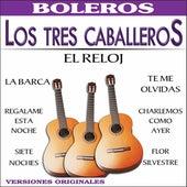 Play & Download El Reloj by Los Tres Caballeros | Napster