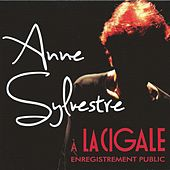 Play & Download Anne Sylvestre à la Cigale - Enregistrement public (Live) by Anne Sylvestre | Napster