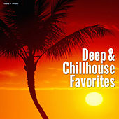 Play & Download Deep & Chillhouse Favorites by Various Artists | Napster