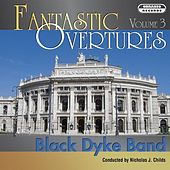 Fantastic Overtures, Vol. 3 by Black Dyke Band