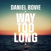 Play & Download Way Too Long Radio Slam by Daniel Bovie | Napster