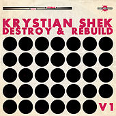 Play & Download Destroy And Rebuild V1 by Krystian Shek | Napster
