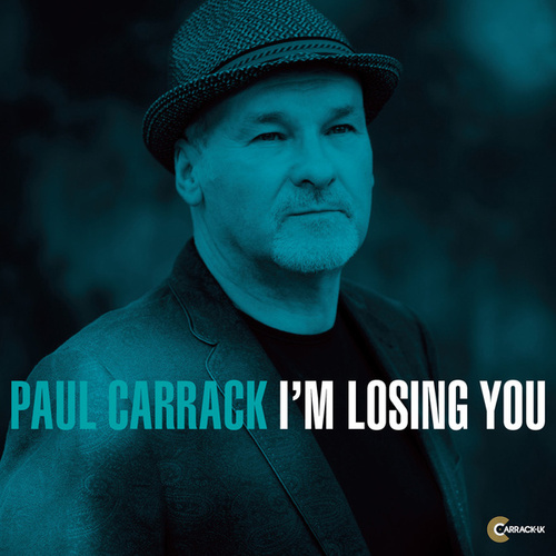I'm Losing You by Paul Carrack