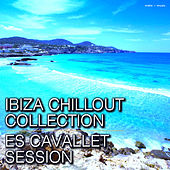 Play & Download Ibiza Chillout Collection – Es Cavallet Session by Various Artists | Napster