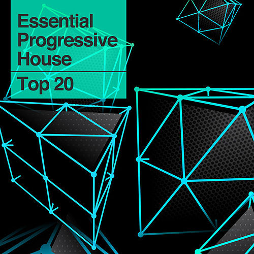 The Essential Progressive House Top 20 by Various Artists