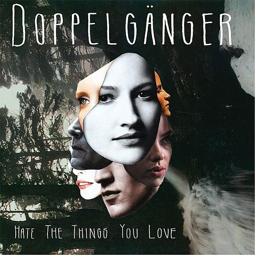 Play & Download Hate the Things You Love The by Doppelganger | Napster