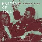 Masters of Soul: George Kerr - Singles & Rarities, Vol. 1 by Various Artists