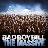 The Massive by Bad Boy Bill