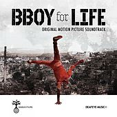 Play & Download BBoy for Life (Original Motion Picture Soundtrack) by Various Artists | Napster