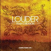 Play & Download North Point Live: Louder Than Creation by Various Artists | Napster