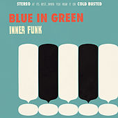 Inner Funk by Blue in Green