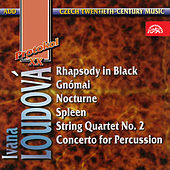 Play & Download Loudová: Rhapsody, Gnómai, Nocturne, Spleen, Straing Quartet No. 2 & Concerto for Percussion by Various Artists | Napster