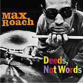 Play & Download Deeds, Not Words (feat. Booker Little & George Coleman) [Bonus Track Version] by Max Roach | Napster
