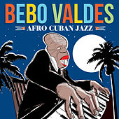Play & Download Afro Cuban Jazz by Bebo Valdes | Napster