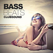 Bass, Beats Clubsound by Various Artists