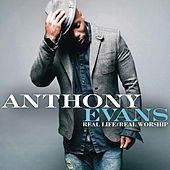 Play & Download Real Life / Real Worship by Anthony Evans | Napster