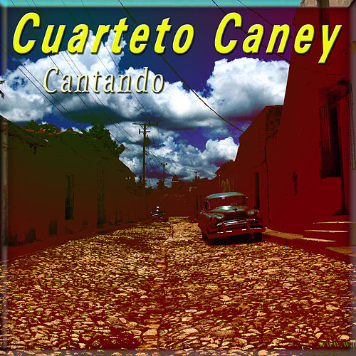 Play & Download Cantando by Cuarteto Caney | Napster